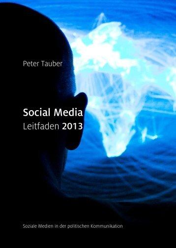Social Media. Leitfaden 2013. Soziale Medien in ... - Dr. Peter Tauber