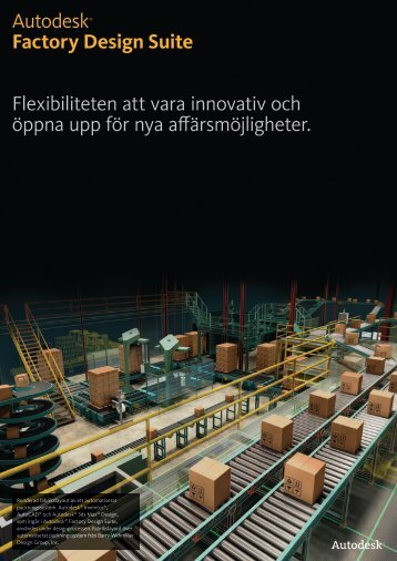 Autodesk® Factory Design Suite Flexibiliteten att vara innovativ och ...
