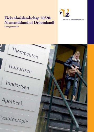 Ziekenhuislandschap 20/20 - RVZ - Raad voor Volksgezondheid ...