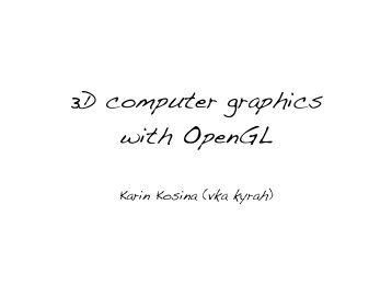 3D computer graphics with OpenGL