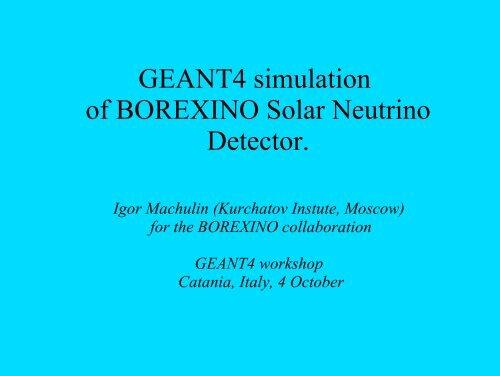 GEANT4 simulation of BOREXINO Solar Neutrino Detector.