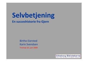 Selvbetjening En succeshistorie fra Gjern - Ansatte