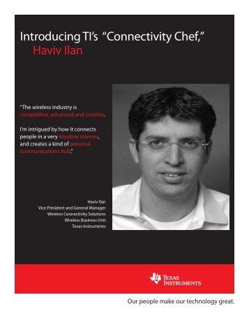 "Introducing TI's ""Connectivity Chef,"" Haviv Ilan - Texas Instruments"