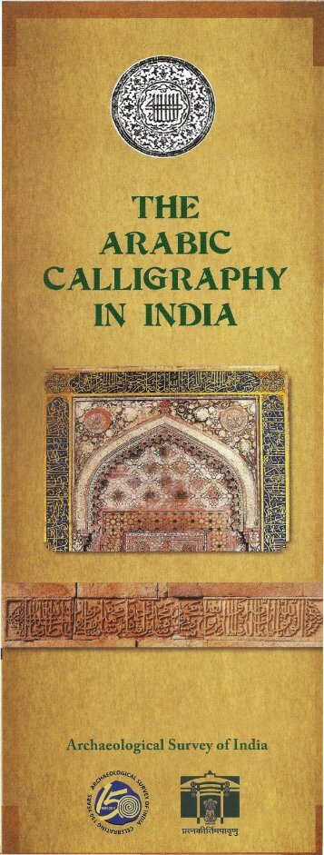 THE ARABIC CALLIGRAPHY. IN INDIA - Archaeological Survey of ...