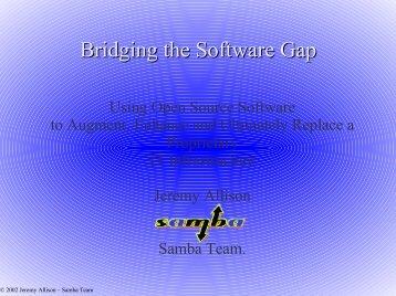 Bridging the Software Gap - Samba