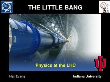 THE LITTLE BANG - IU HEP - Indiana University