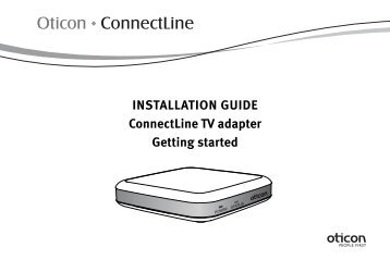INSTALLATION GUIDE ConnectLine TV adapter Getting ... - Oticon