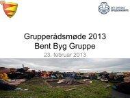 Præsentation inkl. beretninger - Bent Byg Gruppe - Det Danske ...