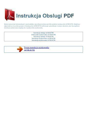 Instrukcja obsługi ACER K750 - INSTRUKCJA OBSLUGI PDF
