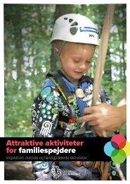Attraktive aktiviteter for familiespejdere - Det Danske Spejderkorps