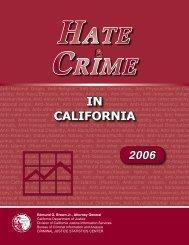 Hate Crime in California, 2006 - Attorney General