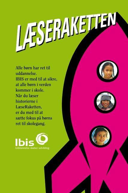 Alle børn har ret til uddannelse. IBIS er med til at sikre, at alle børn i ...