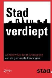 Stad Verdiept - Gemeente Groningen