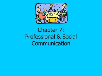 Chapter 7: Professional & Social Communication