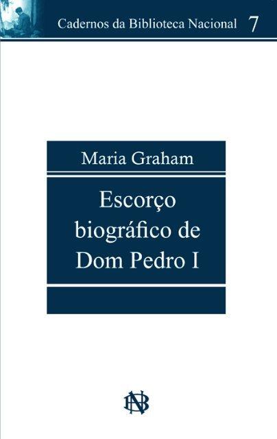 Escorço biográfico de Dom Pedro I - Fundação Biblioteca Nacional