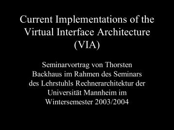 Current Implementations of the Virtual Interface Architecture (VIA)