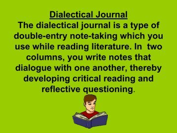 Dialectical Journal The dialectical journal is a type of double-entry ...