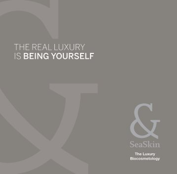 THE REAL LUXURY IS BEING YOURSELF - SeaSkin