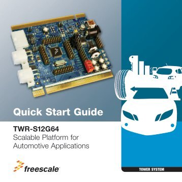 TWR-S12G64 Quick Start Guide - Freescale Semiconductor