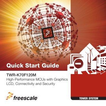 TWR-K70F120M Quick Start Guide - Freescale Semiconductor