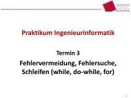 Termin 3 - Fehlervermeidung, Fehlersuche, Schleifen
