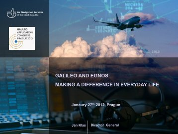 GALILEO AND EGNOS: MAKING A DIFFERENCE IN EVERYDAY LIFE