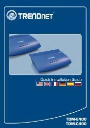 TDM-E400 TDM-C400 Quick Installation Guide - TRENDnet