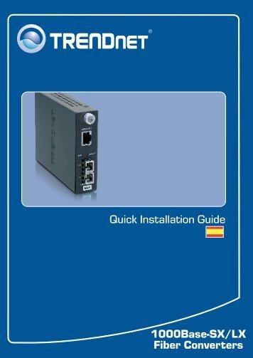 1000Base-SX/LX Fiber Converters Quick Installation ... - TRENDnet