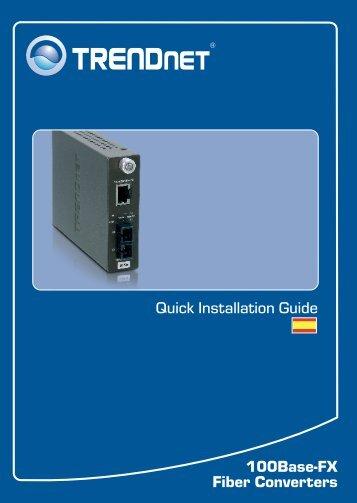Quick Installation Guide 100Base-FX Fiber Converters - TRENDnet