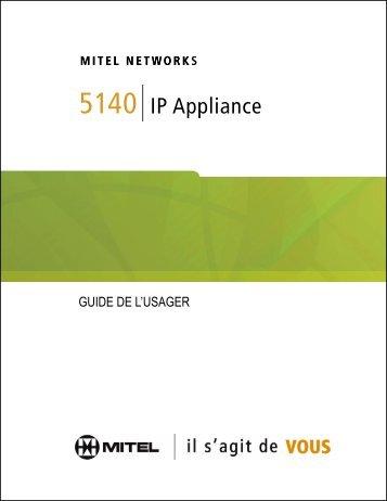 5140 IP Appliance Guide de l'usager - Mitel Edocs