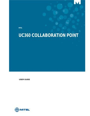 UC360 Collaboration Point User Guide - Mitel Edocs