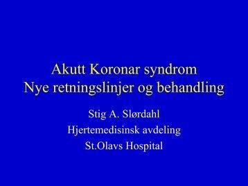 Akutt Koronar syndrom Nye retningslinjer og behandling