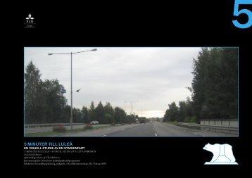 5 MINUTER TILL LULEÅ - SLU