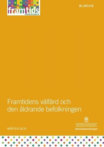 Framtidens välfärd och den åldrande befolkningen - Sveriges ...