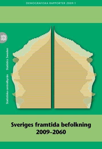 Sveriges framtida befolkning 2009–2060 - Statistiska centralbyrån