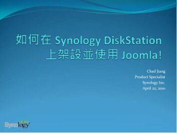 Chad Jiang Product Specialist Synology Inc. April 22, 2010