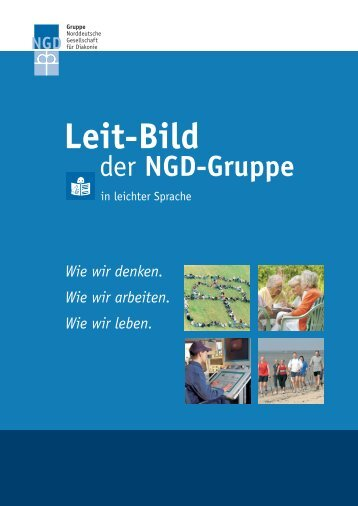 Leitbild in leicher Sprache (pdf, 7,9 MB) - NGD - Gruppe ...