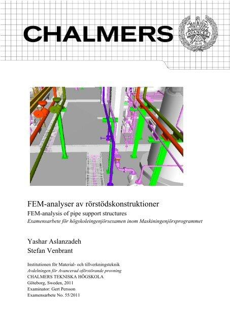 FEM-analyser av rörstödskonstruktioner - Chalmers tekniska högskola