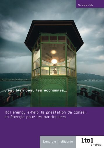 C'est bien beau les économies... 1to1 energy e-help: la prestation ...