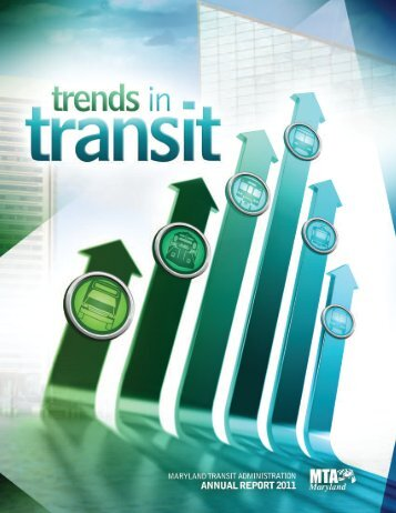 MTA Annual Report - 2011 - Maryland Transit Administration ...