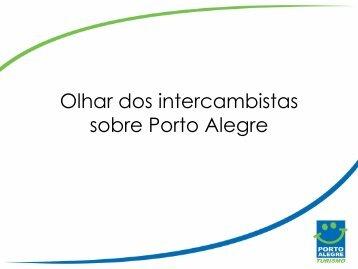 Olhar dos Intercambistas sobre Porto Alegre - Procempa