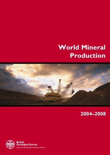 World Mineral Production 2004 to 2008 - British Geological Survey