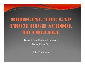 Bridging the Gap from High School to College - College Board