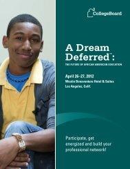 A Dream Deferred™: - College Board