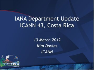 IANA Department Update ICANN 43, Costa Rica - Costa Rica - icann