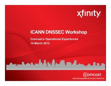 Comcast's Operational Experiences - Costa Rica - icann