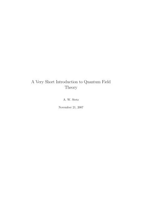 A Very Short Introduction to Quantum Field Theory - Physics at ...
