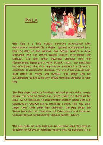 The Pala is a long musical narrative punctuated with explanations ...