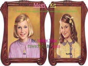Meet Kit by Valerie Tripp - Clow Elementary School