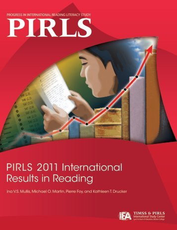 PIRLS 2011 International Results in Reading - TIMSS and PIRLS ...